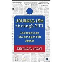 Journalism through RTI: Information Investigation Impact (India)