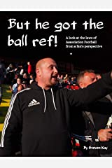 But he got the ball ref! Paperback