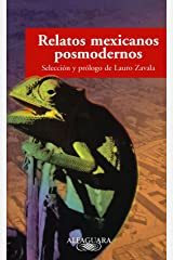 Relatos Mexicanos Posmodernos: Antologia de Prosa Ultracorta, Hibrida y Ludica = Postmodern Mexican Tales Tapa blanda