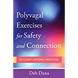 PolyvagalExercises for Safety and Connection: 50 Client-Centered Practices (Norton Series on Interpersonal Neurobiology) (En