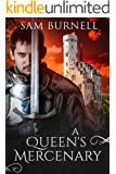 A Queen's Mercenary: A Medieval Military Historical Fiction Novel - Available on Audible (Mercenary For Hire Book 3) (English Edition)