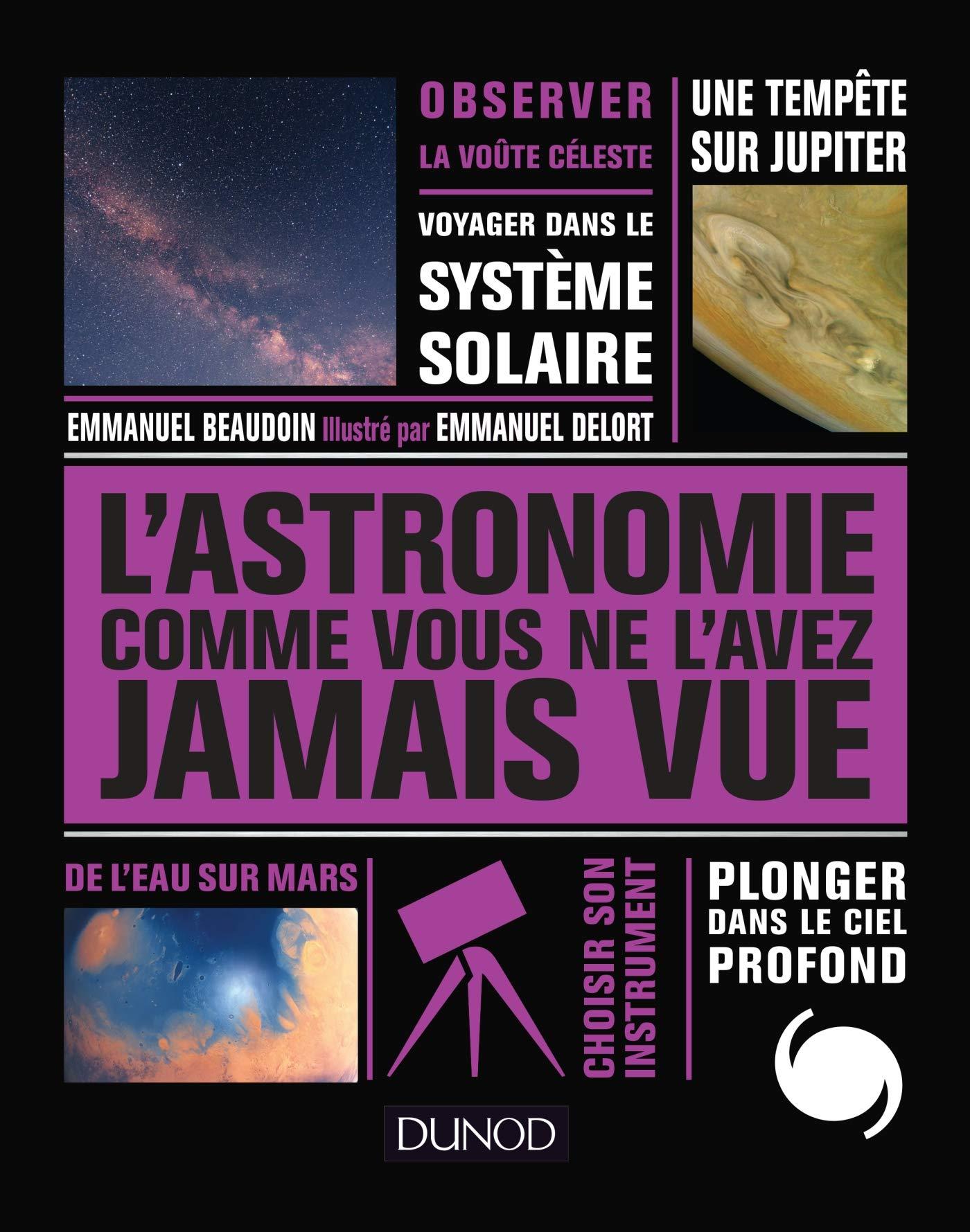 L'Astronomie comme vous ne l'avez jamais vue por Emmanuel Beaudoin