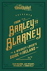 From Barley to Blarney: A Whiskey Lover's Guide to Ireland Hardcover