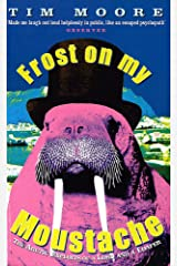 Frost on My Moustache: Arctic Exploits of a Lord and a Loafer Paperback