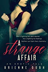 A Strange Affair: An Erotic Tale (A Strange Trilogy Book 1) Kindle Edition