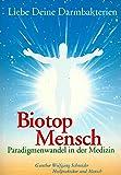 Biotop Mensch – Liebe Deine Darmbakterien