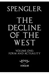 The Decline of the West, Vol. I: Form and Actuality (English Edition) Versión Kindle