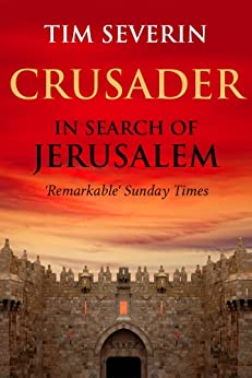 Crusader: The Search for Jerusalem by [Severin, Tim]