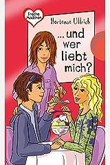 und wer liebt mich? (Freche Mädchen – freche Bücher!, Band