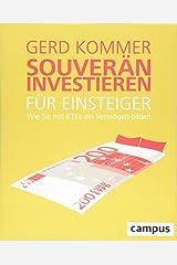 Souverän investieren für Einsteiger. Wie Sie mit ETFs ein Vermögen bilden Broschiert