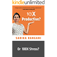 10X Productive? or 100X Stress?: A 23-days Productivity Challenge and Action-oriented book for working professionals to…