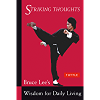 Bruce Lee Striking Thoughts: Bruce Lee's Wisdom for Daily Living (Bruce Lee Library) (English Edition)