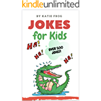 Jokes for Kids: 500+ Jokes! Have fun, be silly, and practice word recognition and reading comprehension, all at the same…