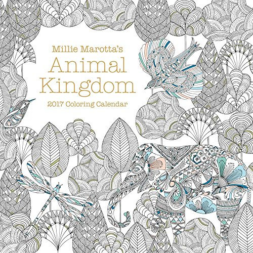 Millie Marotta's Animal Kingdom 2017 Coloring Calendar
