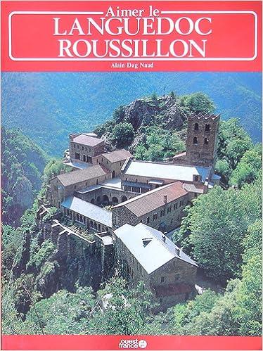 Livres gratuits en ligne Aimer le Languedoc-Roussillon pdf, epub ebook