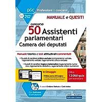Concorso 50 Assistenti parlamentari alla Camera dei deputati: Manuale e test attitudinali, di carattere critico-verbale…