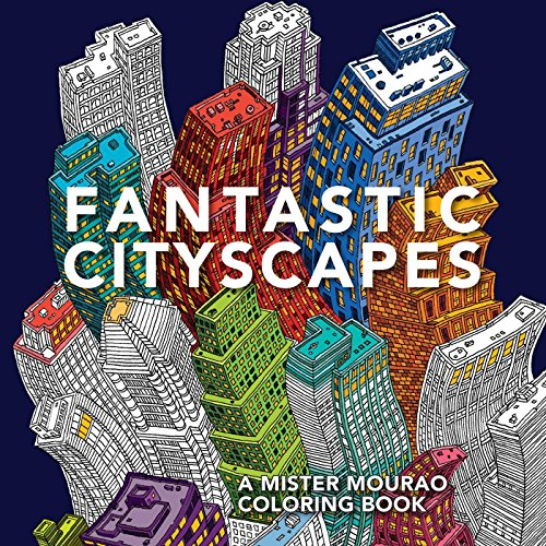 Fantastic Cityscapes A Mister Mourao Coloring Book