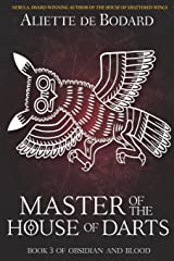 Master of the House of Darts: Volume 3 (Obsidian and Blood) Paperback