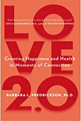 Love 2.0: Finding Happiness and Health in Moments of Connection Paperback