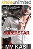 Mission Superstar: A Passionate Celebrity Romance