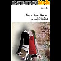 Mes chères études: Etudiante, 19 ans, job alimentaire, prostituée - Essais - documents (Témoignage)