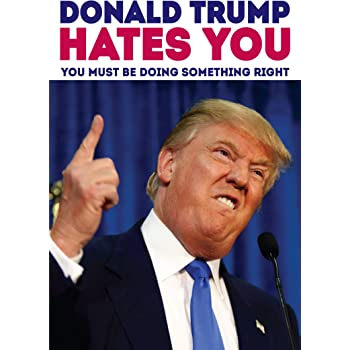 Donald Trump Hates You Funny Birthday Card