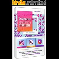 INSTAGRAM: MARKETING & STRATEGIE. Scopri la guida completa per far crescere il tuo profilo, aumentare i follower e…