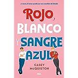 Rojo, blanco y sangre azul (FICCIÓN YA) (Spanish Edition)