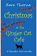 Christmas at The Ginger Cat Cafe: A Charnley Acre Novella Kindle Edition