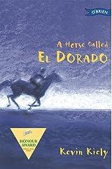 A Horse Called El Dorado Kindle Edition