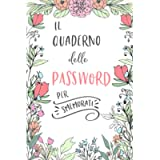 Il Quaderno delle Password per Smemorati: Per conservare tutte le tue Passwords in un utile quaderno con pagine…