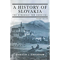 A History of Slovakia: The Struggle for Survival: Second Edition (English Edition)