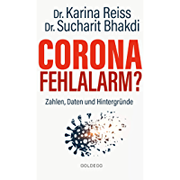 Corona Fehlalarm?: Daten, Fakten, Hintergründe (German Edition)
