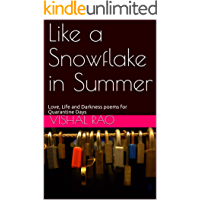 Like a Snowflake in Summer: Love, Life and Darkness poems for Quarantine Days