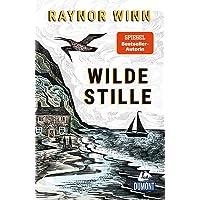 Wilde Stille: von der Autorin des Bestsellers »Der Salzpfad« (DuMont Welt - Menschen - Reisen)