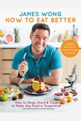 How to Eat Better: How to Shop, Store & Cook to Make Any Food a Superfood Hardcover
