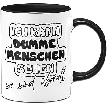 Tassenbrennerei Tasse mit Spruch Ich kann dumme Menschen