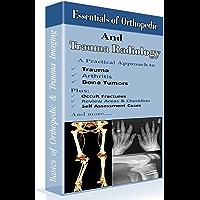 Essentials of Orthopedic and Trauma Radiology - Basics of Orthopaedic X-Rays: 2nd Edition (English Edition)