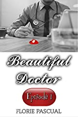 Beautiful Doctor: Episode 1 (English version) Format Kindle