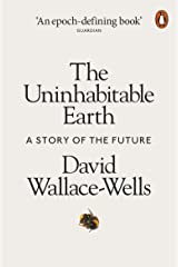 The Uninhabitable Earth: A Story of the Future Paperback