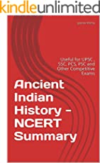 Ancient Indian History - NCERT Summary: Useful for UPSC, SSC, PCS, PSC and Other Competitive Exams