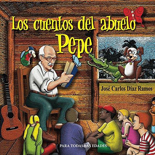 Los cuentos del abuelo Pepe por Jose Diaz Ramos