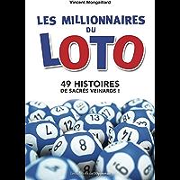 Les millionnaires du Loto: 49 histoires de sacrés veinards ! (Hors collection)