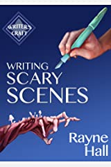 Writing Scary Scenes: Professional Techniques for Thrillers, Horror and Other Exciting Fiction (Writer's Craft Book 2) Kindle Edition