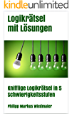 Logikrätsel mit Lösungen: Knifflige Logikrätsel in 5 Schwierigkeitsstufen