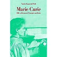 Marie Curie: Elle a découvert l'énergie nucléaire