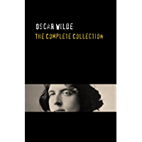 Oscar Wilde: The Truly Complete Collection (English Edition)
