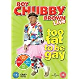 Roy Chubby Brown - Too Fat To Be Gay [DVD] [2017]