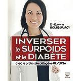Inverser le surpoids et le diabète avec le protocole cétogène REVERSA (édition française)