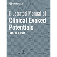 Illustrated Manual of Clinical Evoked Potentials (English Edition)